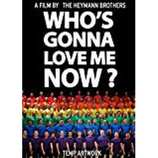 Whos Gonna Love Me Now? [DVD]